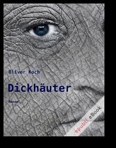 Dickhäuter von Oliver Koch