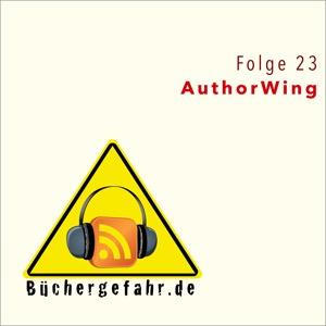 Büchergefahr: Folge 23 zu AuthorWing