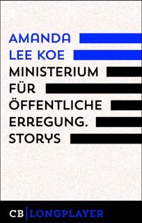 Amanda Lee Koe: Ministerium für öffentliche Erregung