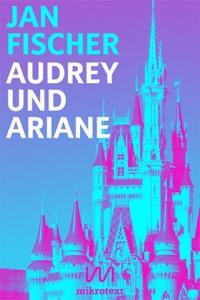 Jan Fischer: Audrey und Ariane