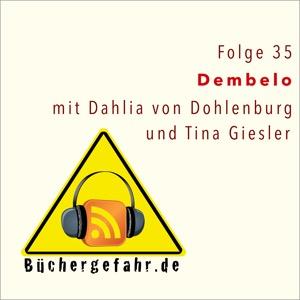 Folge 35 der Büchergefahr zu: Dembelo