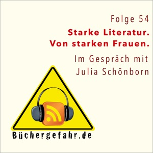 Folge 54 der Büchergefahr mit Julia Schönborn als Gast