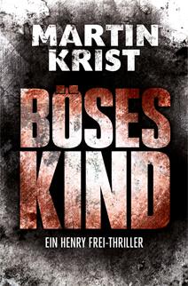 Cover: Böses Kind von Martin Krist