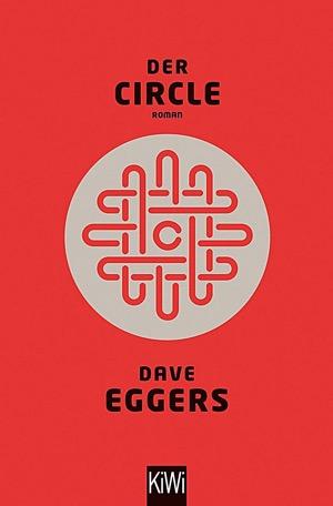 Cover: Der Circle von Dave Eggers