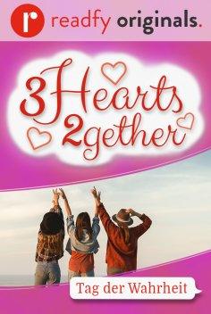 3Hearts2gether: Teil 8: Tag der Wahrheit
