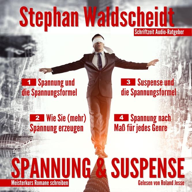 Spannung und Suspense. Geschrieben von Stephan Waldscheidt, gelesen von Roland Jesse.